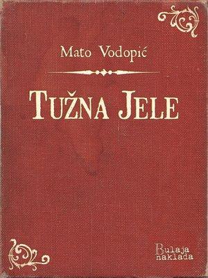 cover image of Tužna Jele