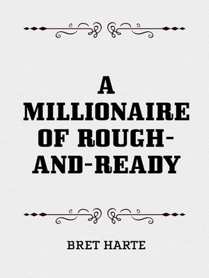 cover image of A Millionaire of Rough-and-Ready
