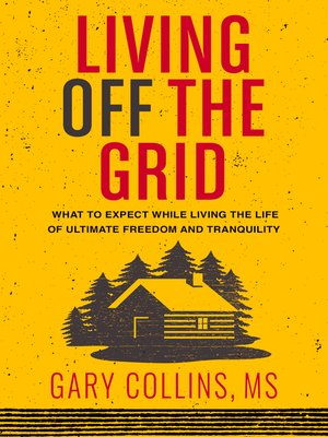 cover image of Living Off The Grid