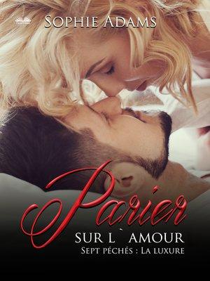 cover image of Parier Sur L'Amour