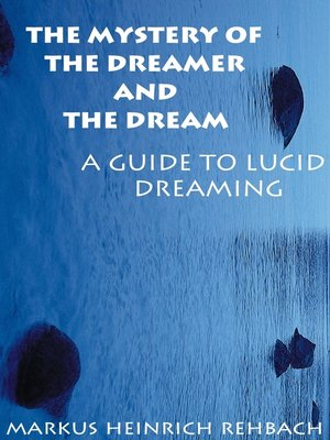 cover image of The Mystery Of The Dreamer And The Dream
