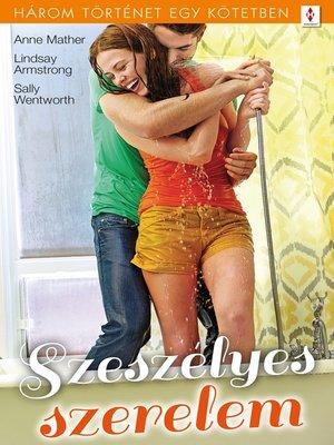 cover image of Szeszélyes szerelem--3 történet 1 kötetben--Gonosz szenvedély; Gyűjtőszenvedély; Férfiak kíméljenek!