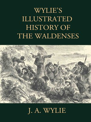 cover image of Wylie's Illustrated History of the Waldenses