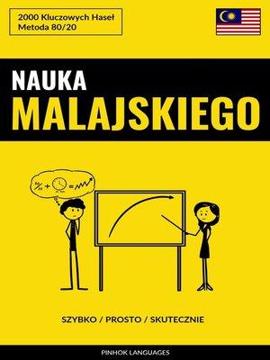 cover image of Nauka Malajskiego--Szybko / Prosto / Skutecznie