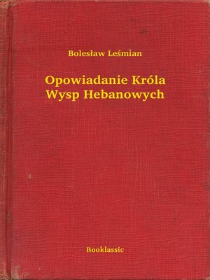 cover image of Opowiadanie Króla Wysp Hebanowych