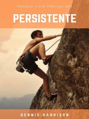 cover image of Porque você precisa ser persistente