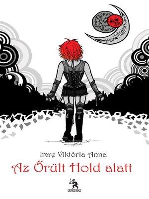 cover image of Az őrült hold alatt