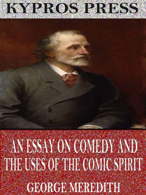 cover image of An Essay on Comedy and the Uses of the Comic Spirit