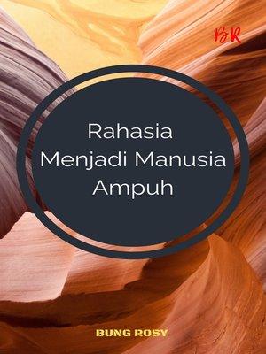 cover image of Rahasia Menjadi Manusia Ampuh