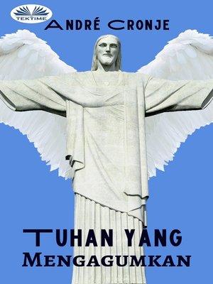 cover image of Tuhan Yang Mengagumkan