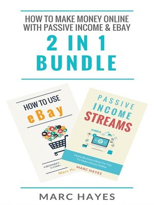 cover image of How to Make Money Online with Passive Income & Ebay (2 in 1 Bundle)