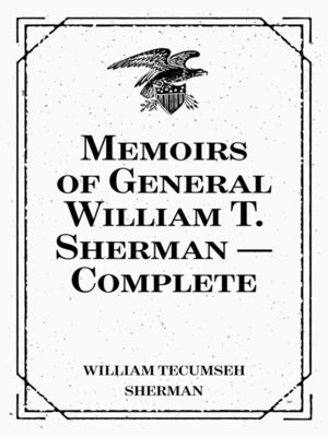 cover image of Memoirs of General William T. Sherman — Complete
