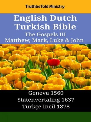cover image of English Dutch Turkish Bible--The Gospels III--Matthew, Mark, Luke & John