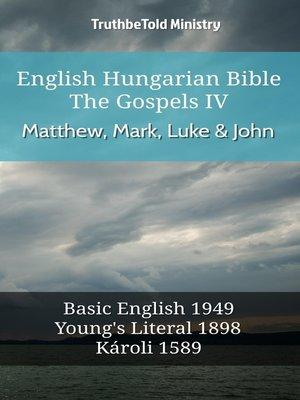 cover image of English Hungarian Bible--The Gospels IV--Matthew, Mark, Luke & John