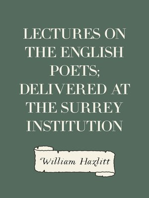 cover image of Lectures on the English Poets; Delivered at the Surrey Institution
