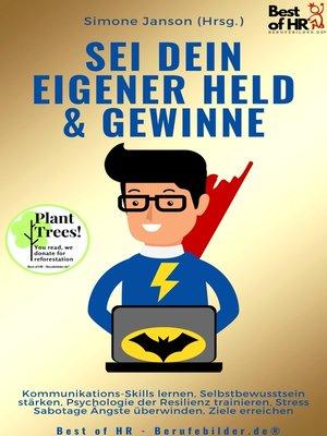 cover image of Sei dein eigener Held & Gewinne