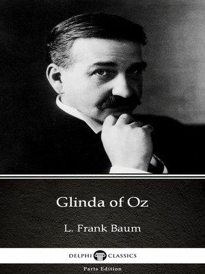 cover image of Glinda of Oz by L. Frank Baum - Delphi Classics
