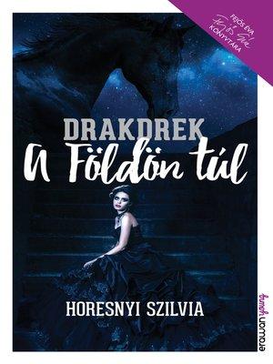 cover image of Drakdrek--A Földön túl
