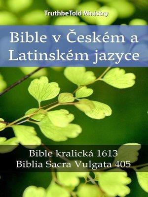 cover image of Bible v Českém a Latinském jazyce