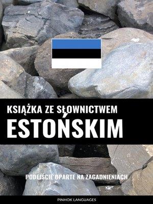 cover image of Książka ze słownictwem estońskim
