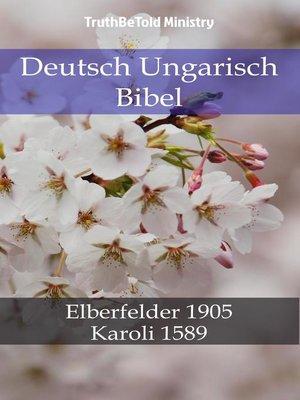 cover image of Deutsch Ungarisch Bibel