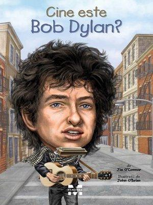 cover image of Cine este Bob Dylan?