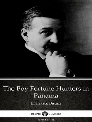 cover image of The Boy Fortune Hunters in Panama by L. Frank Baum--Delphi Classics (Illustrated)
