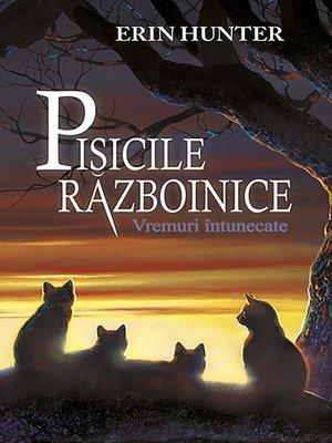 cover image of Pisicile războinice. Cartea a VI-a - Vremuri întunecate