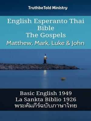cover image of English Esperanto Thai Bible--The Gospels--Matthew, Mark, Luke & John