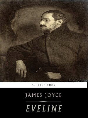 an analysis of the character eveline by james joyce This lesson examines 'araby' by james joyce, the story of a young boy who fails to realize his obsession with the girl living across the street.