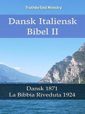 cover image of Dansk Italiensk Bibel II