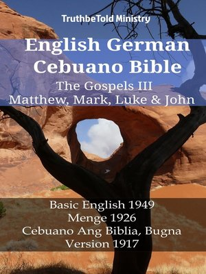 cover image of English German Cebuano Bible--The Gospels III--Matthew, Mark, Luke & John