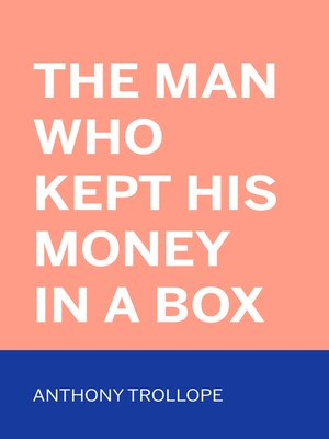 cover image of The Man Who Kept His Money in a Box