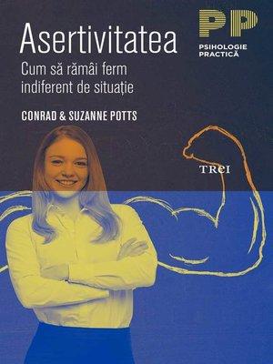 cover image of Asertivitatea. Cum să rămâi ferm indiferent de situație