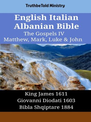 cover image of English Italian Albanian Bible - The Gospels IV - Matthew, Mark, Luke & John