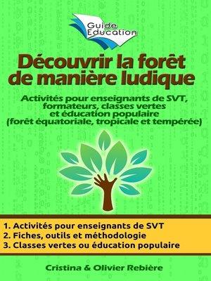 cover image of Découvrir la forêt de manière ludique