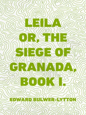 cover image of Leila or, the Siege of Granada, Book I.