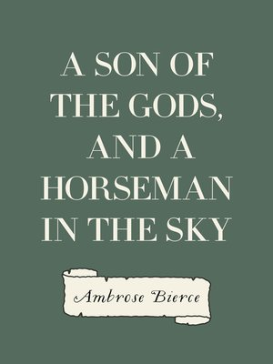 cover image of A Son of the Gods, and A Horseman in the Sky