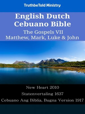 cover image of English Dutch Cebuano Bible--The Gospels VII--Matthew, Mark, Luke & John