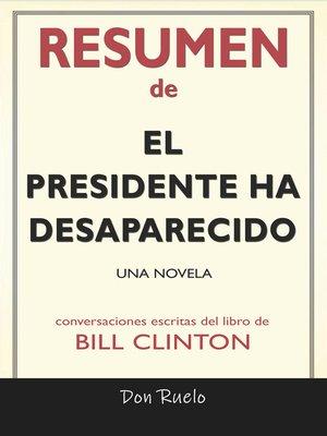 cover image of Resumen de El Presidente Ha Desaparecido