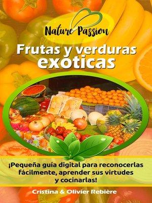 cover image of Frutas y verduras exóticas