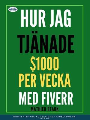cover image of Hur Jag Tjänade $1000 Per Vecka Med Fiverr
