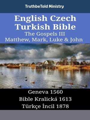 cover image of English Czech Turkish Bible--The Gospels III--Matthew, Mark, Luke & John