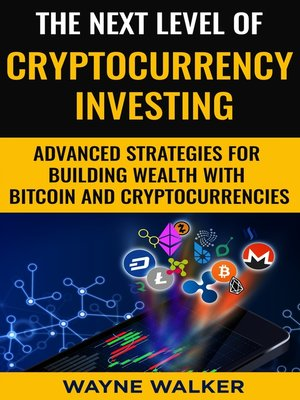 cover image of The Next Level of Cryptocurrency Investing