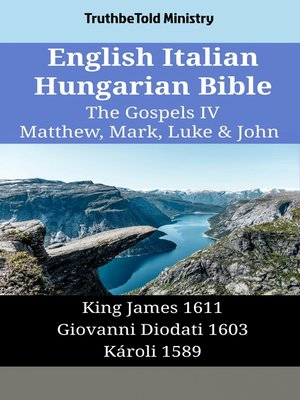 cover image of English Italian Hungarian Bible--The Gospels IV--Matthew, Mark, Luke & John