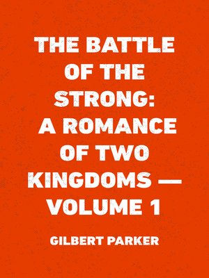 cover image of The Battle of the Strong: A Romance of Two Kingdoms — Volume 1
