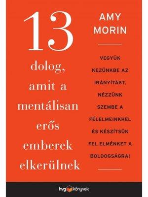 cover image of 13 dolog, amit a mentálisan erős emberek elkerülnek