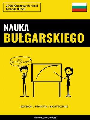 cover image of Nauka Bułgarskiego--Szybko / Prosto / Skutecznie