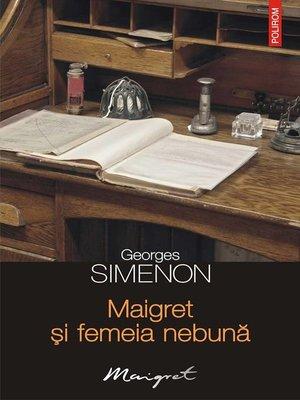 cover image of Maigret și femeia nebună