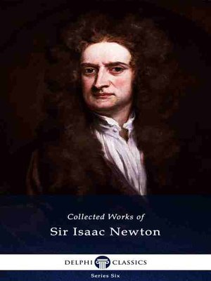 cover image of Delphi Collected Works of Sir Isaac Newton